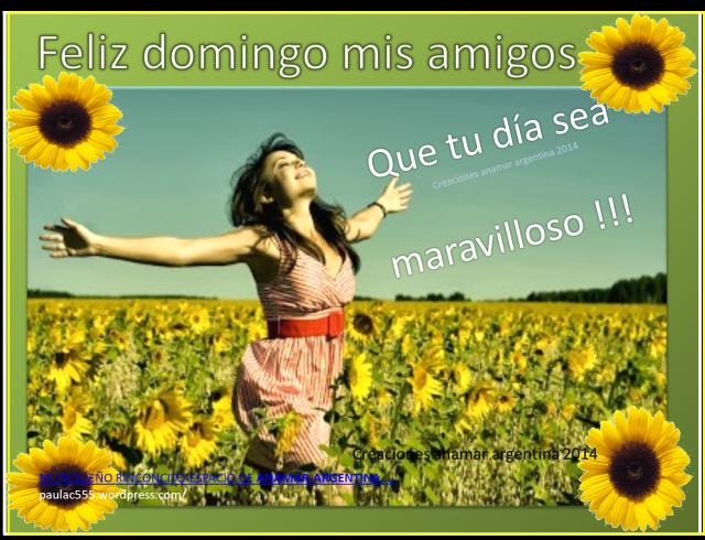 Bienvenidos al nuevo foro de apoyo a Noe #315 / 04.04.16 ~ 10.04.16 - Página 39 Imagenes-con-pensamientos-positivos-motivadores-feliz-domingo-3-creaciones-anamar-argentina-2014