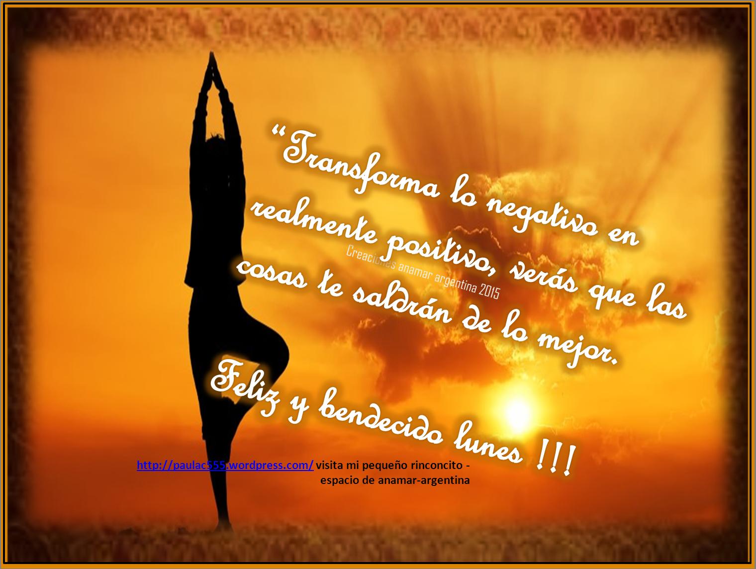 imagen frases motivadoras-positivas-feliz INICIO DE SEMANA  -anamar-argentina-2015