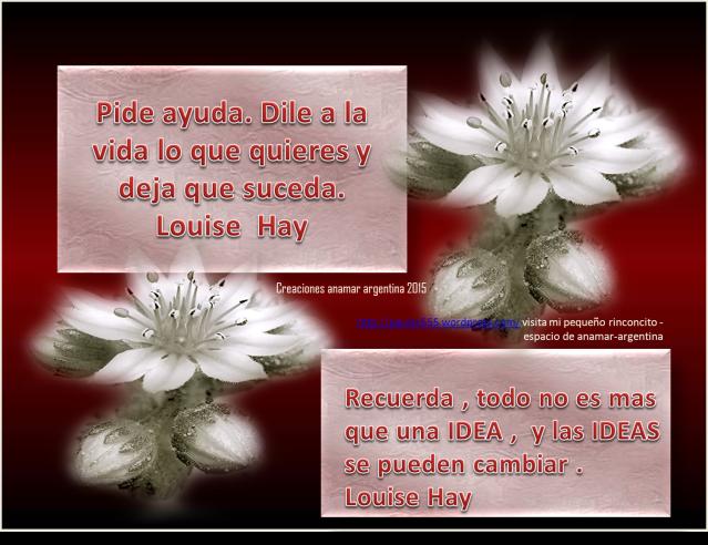 Imagen frases positivas -motivadoras -27-LOUISE HAY-creaciones anamar argentina-2015