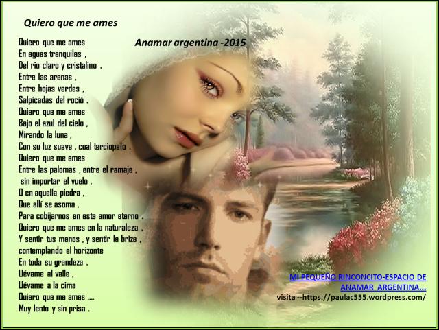 POEMA -amor quiero que me ames -anamar argentina -2015